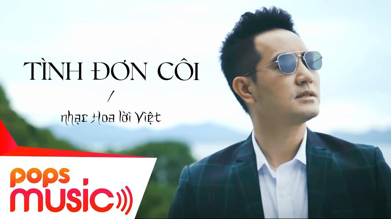 Tình Đơn Côi (Nhạc Hoa Lời Việt) | Nguyễn Phi Hùng