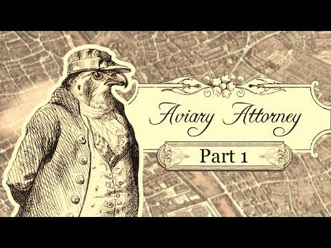 Aviary Attorney — Act 1 - Part 1: Bird Lawyer