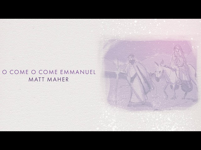 Matt Maher - O Come, O Come Emmanuel (Official Audio)
