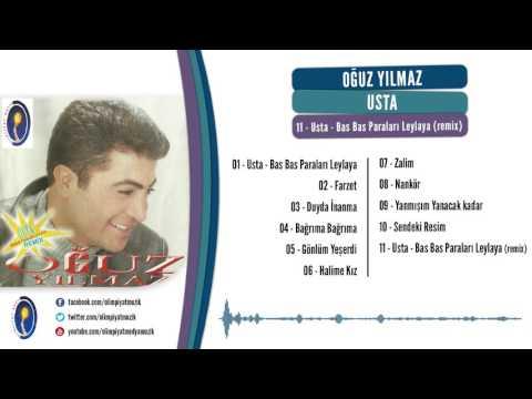 Oğuz Yılmaz - Usta - Bas Bas Paraları Leylaya Remix