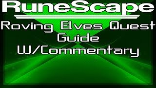 Runescape Roving Elves Quest Guide W/Commentary