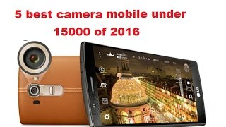 5 best camera phones under 15000 in india on tech guru 2016