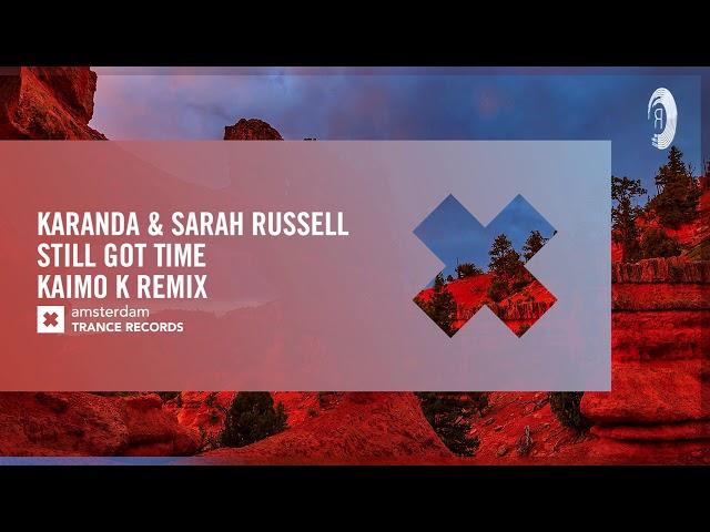 VOCAL TRANCE: Karanda & Sarah Russell - Still Got Time (Kaimo K Remix) Amsterdam Trance + LYRICS