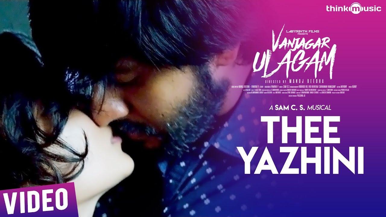 Vanjagar Ulagam   Thee Yazhini Video Song   Guru Somasundaram   Sam C.S   Manoj Beedha