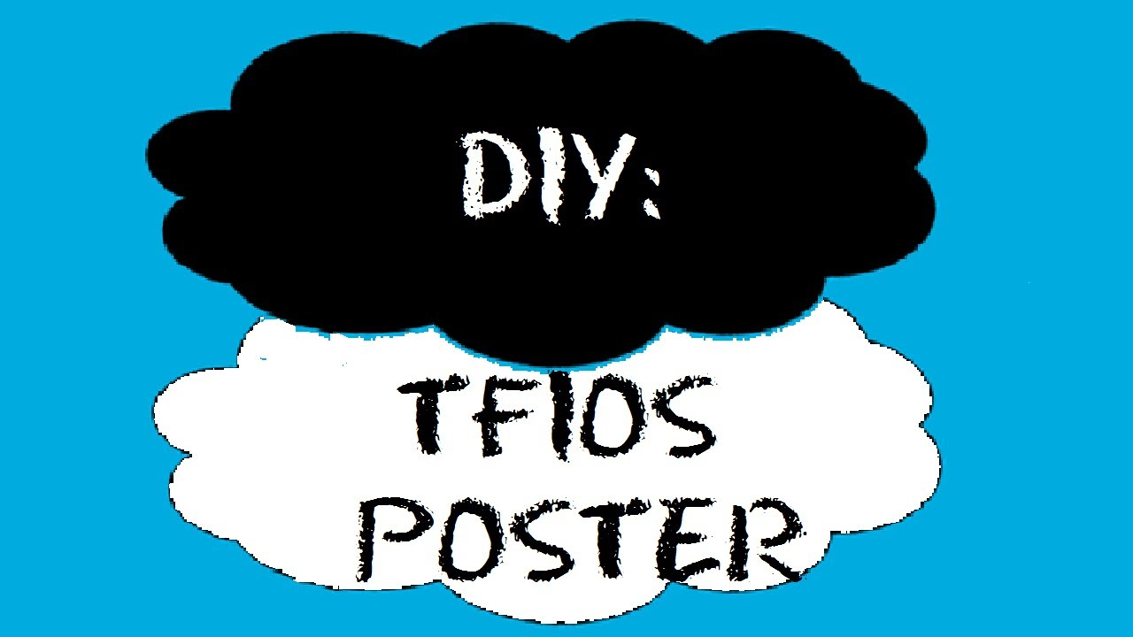 DIY: The Fault In Our Stars Poster   YouTube
