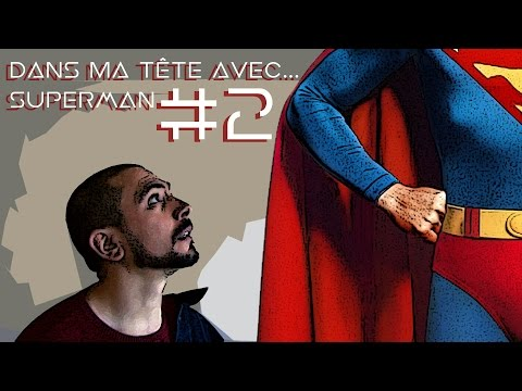 Dans ma tête avec Superman / In my mind with Superman
