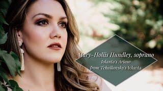 """""""Iolanta's Arioso"""" Iolanta (Tchaikovsky) Mary-Hollis Hundley, Soprano"""
