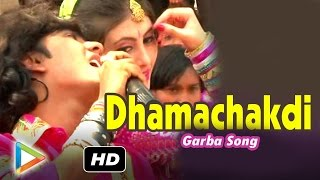 """Dhamachakdi"" Gujarati Garba Songs 