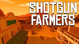 GET OFF ME FARM! | Shotgun Farmers