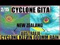 CYCLONE GITA Heading Right At NEW ZEALAND 80MPH At LandFall, Cyclone KELVIN 600mm Rain to AU