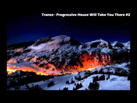 Trance - Progressive House Will Take You There #2