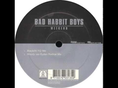 Bad Habit Boys  Weekend Blaulicht 112 Mix
