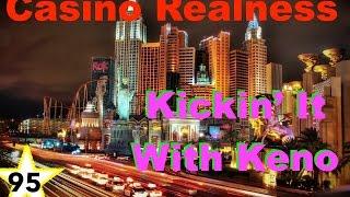 Casino Realness with SDGuy - Kickin' It With Keno - Episode 95