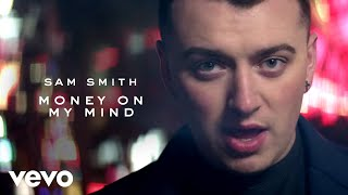 Смотреть клип Sam Smith - Money On My Mind