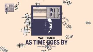Matt Tanner - As Time Goes By (Original)