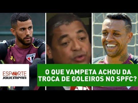 OLHA o que Vampeta achou da troca de goleiros no São Paulo!