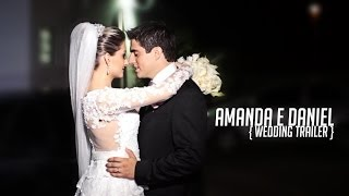 Amanda e Daniel - Make Groove - { Wedding Trailer }