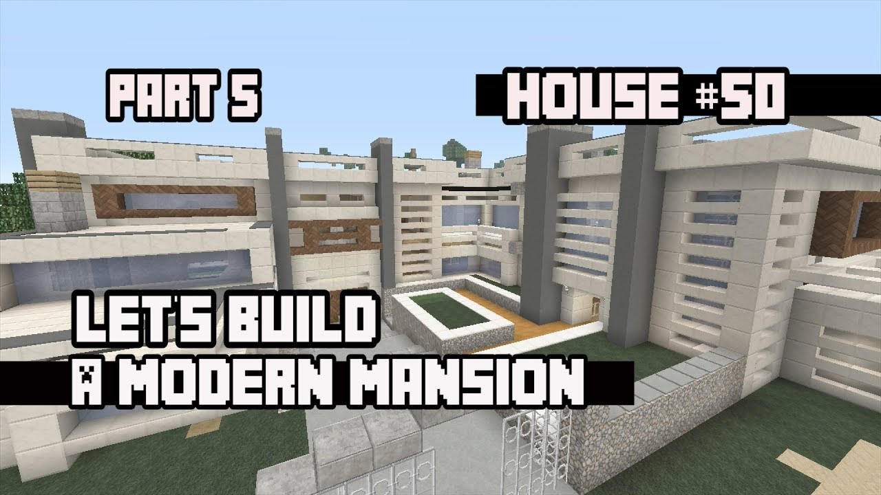 Minecraft Lets Build a Modern Mansion Part 5 House 50 YouTube
