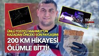 Tostçu Mahmut Kazada Öldü 200 KM Hız Paylaşımı Her Şeyi Anlattı - TGRT Haber