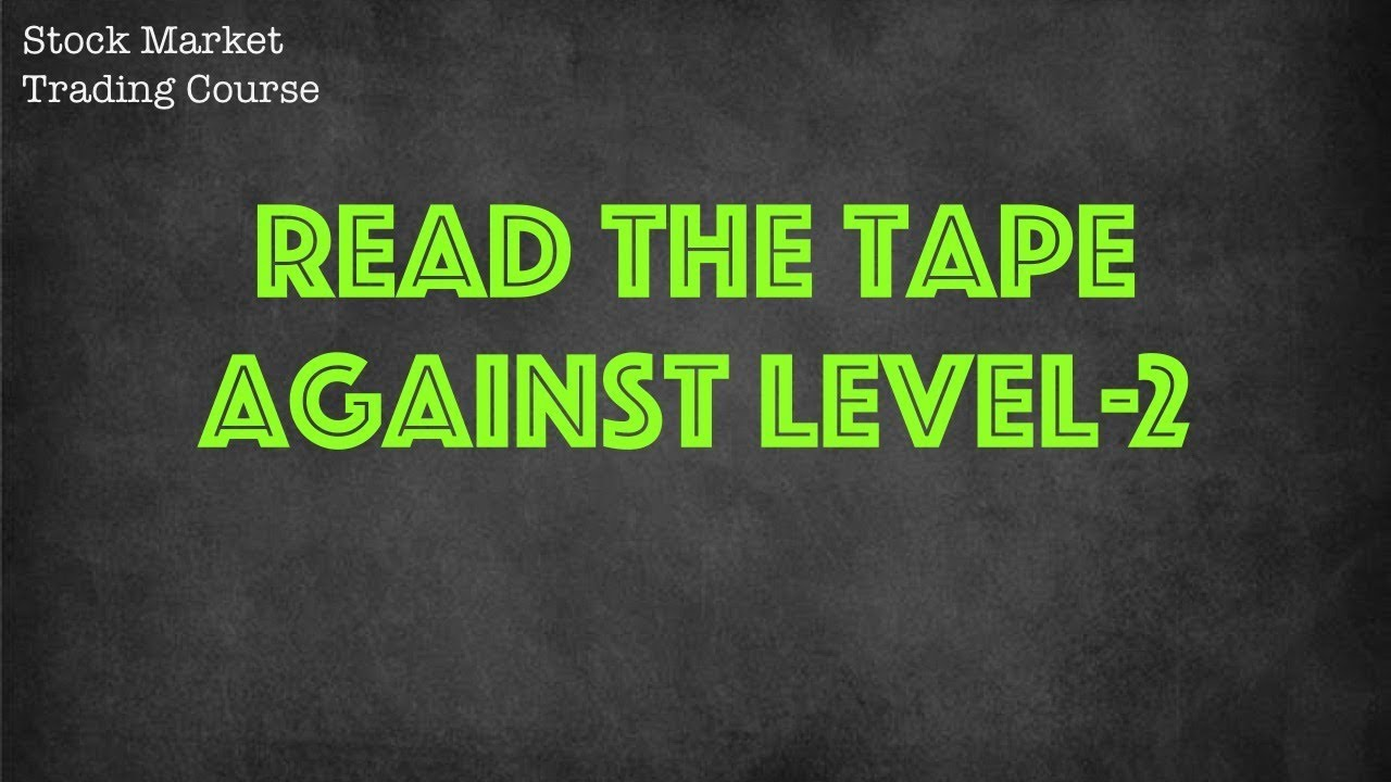 How to read the tape against Level 2 | Free stock course