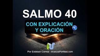 SALMO 40 Biblia Hablada con Explicación y Oración Poderosa...