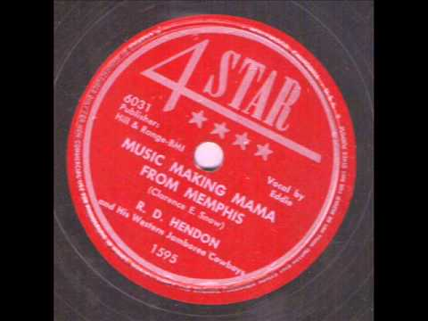 R D Hendon and His Western Jamboree Cowboys Music Making Mama From Memphis  4 STAR 1595
