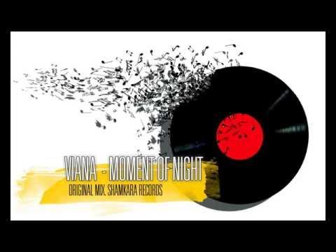 Viana - Moment of Night (Original Mix) Shamkara Records