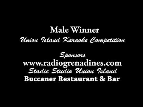 Male Karaoke Winner -  Union Island Got Talent May 2012