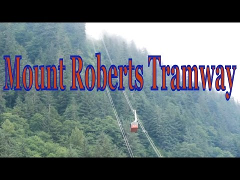 Visiting Mount Roberts Tramway, Cable Car Station in Juneau, Alaska, United States