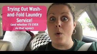 Trying Out Wash and Fold Laundry Service