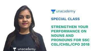 Special Class - SSC CGL 2018 - Strengthen Your Performance on Nouns and Pronouns - Neharika Jayani