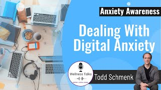 Anxiety Awareness - Introduction To Digital Anxiety