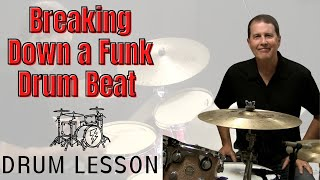 Breaking Down A Groove - FUNK Drum Lessons with John X