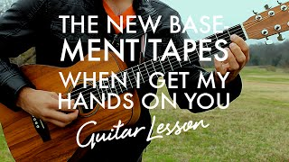 The New Basement Tapes - When I Get My Hands On You (Guitar Lesson/Tutorial)
