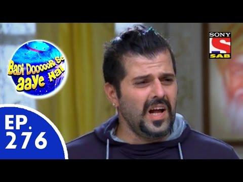 Badi Door Se Aaye Hain - बड़ी दूर से आये है - Episode 276 - 30th June, 2015