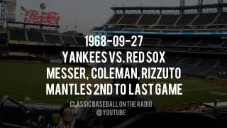 1968 09 27 Yankees vs Red Sox Mantles 2nd To Last Game (Messer, Ken Coleman Phil Rizzuto)
