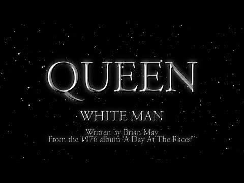 Queen - White Man - (Official Lyric Video)