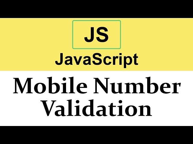 #30 Mobile Number Validation in JavaScript using Regular Expression