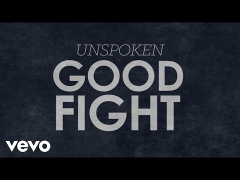 Unspoken  Good Fight Lyric