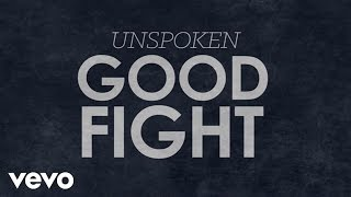 Unspoken - Good Fight (Lyric Video)