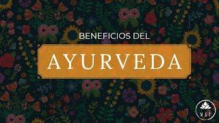 Cuáles son los beneficios del Ayurveda?