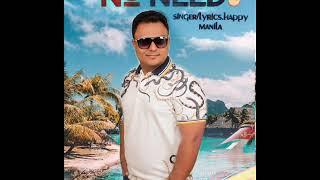 No Need 2 | Happy Manila | Latest Punjabi Songs 2019 | Best Parody Punjabi Songs