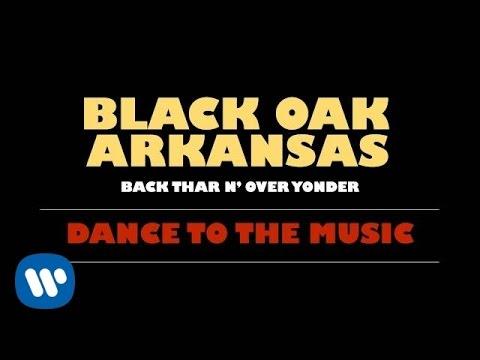 Black Oak Arkansas - Dance To The Music [Official Audio]