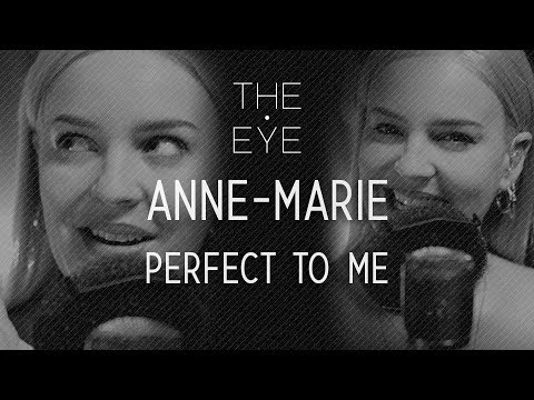 Anne-Marie - Perfect To Me Acoustic  THE EYE