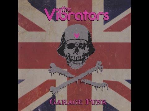 The Vibrators   Garage Punk full)