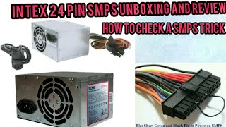 Intex 24 Pin SMPS Unboxing And Review   How To Check A SMPS Trick