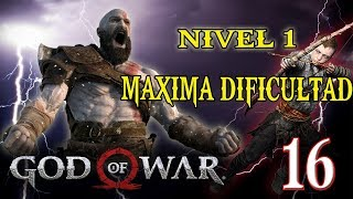 🔴 MAXIMA DIFICULTAD AL LVL 1 - GOD OF WAR - PARTE 16!!!