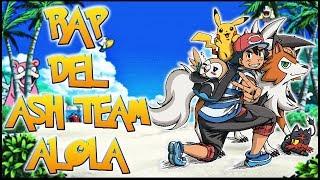 RAP DEL EQUIPO POKEMON DE ASH EN ALOLA | ASH TEAM DE ALOLA | Pokémon Sol y Luna | CASG
