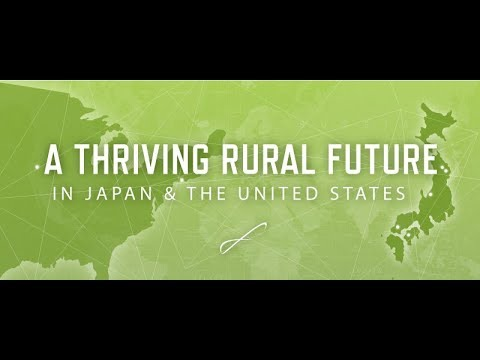 Public Forum | A Thriving Rural Future In Japan and the U.S.