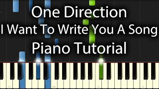 One Direction - I Want To Write You A Song Tutorial (How To Play On Piano)